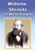 Wilhelm Steinitz - Chess Champion