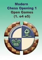 Modern Chess Openings 1 - Open Games (1. e4 e5)