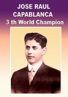 Jose Raul Capablanca - Chess Champion